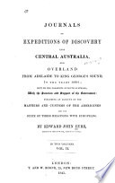 Journals of Expeditions of Discovery Into Central Australia  and Overland from Adelaide to King George s Sound  in the Years 1840 1