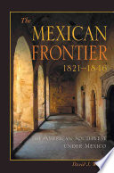 The Mexican Frontier 1821 1846