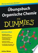 Übungsbuch Organische Chemie für Dummies