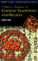 A Biblical Approach to Chinese Traditions and Beliefs