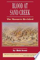 Blood at Sand Creek  : The Massacre Revisited