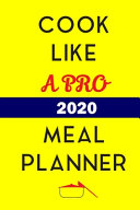 Cook Like A Pro 2020 Meal Planner