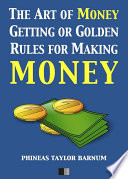 The Art of Money Getting or Golden Rules for making Money Read Online