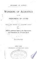 Wonders of Acoustics, Or, The Phenomena of Sound