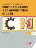 Current Debates in Public Relations & Communication Studies First Edition, April 2018 IJOPEC Publication No: 2018/19 ISBN: 978-