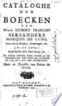 Cataloghe Der Boecken Van M Her Hubert Francois Sersanders Marquis De Luna