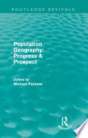 Population Geography  Progress   Prospect  Routledge Revivals  Book