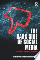 """""""The Dark Side of Social Media: A Consumer Psychology Perspective"""" by Angeline Close Scheinbaum"""