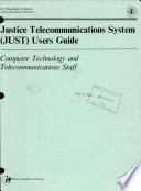 Justice Telecommunications System (JUST) Users Guide