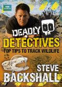 Steve Backshall s Deadly series  Deadly Detectives