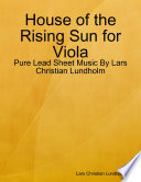 House of the Rising Sun for Viola   Pure Lead Sheet Music By Lars Christian Lundholm