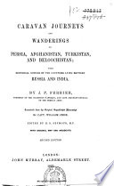 Caravan Journeys and Wanderings in Persia  Afganistan  Turkistan and Beloochistan  with Histor  Notices of the Countries Lying Between Russia and India Book PDF