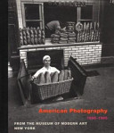 American Photography  1890 1965  from the Museum of Modern Art  New York