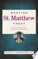 Meeting St. Matthew Today