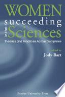 Women Succeeding in the Sciences Book