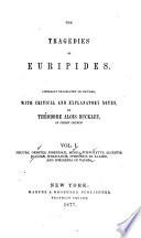 The Tragedies of Euripides: Hecuba ; Orestes ; Phoenissae ; Medusa ; Hippolytus ; Alcestis ; Bacchae ; Heraclidae ; Iphigenia in Aulide ; Iphigenia in Tauris