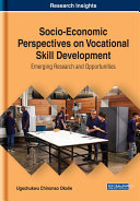 Socio Economic Perspectives on Vocational Skill Development  Emerging Research and Opportunities