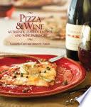 Pizza   Wine  Authentic Italian Recipes and Wine Pairings
