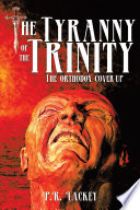 Download The Tyranny of the Trinity Pdf