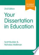 """Your Dissertation in Education"" by Scott Buckler, Nicholas Walliman"