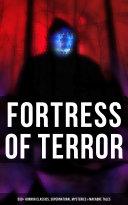 Fortress of Terror: 550+ Horror Classics, Supernatural Mysteries & Macabre Tales [Pdf/ePub] eBook