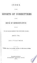 index to the reports of committees of the house of representatives for the first and second of the forty   fifth congress 1877   1878
