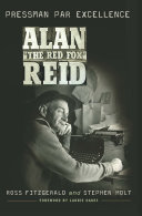 Alan the Red Fox Reid: Pressman Par Excellence