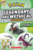 Legendary and Mythical Guidebook  Expanded Edition  Pok  mon