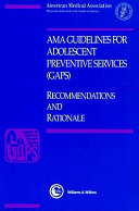 AMA Guidelines for Adolescent Preventive Services (GAPS)