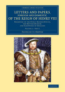 Pdf Letters and Papers, Foreign and Domestic, of the Reign of Henry VIII
