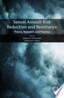 """Sexual Assault Risk Reduction and Resistance: Theory, Research, and Practice"" by Lindsay M. Orchowski, Christine Gidycz"