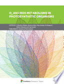O2 and ROS Metabolisms in Photosynthetic Organisms