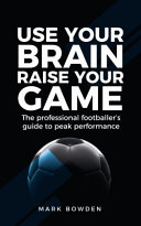 Read Online Use Your Brain Raise Your Game For Free