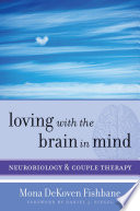 Loving with the Brain in Mind  Neurobiology and Couple Therapy  Norton Series on Interpersonal Neurobiology