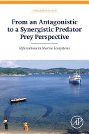 From an Antagonistic to a Synergistic Predator Prey Perspective