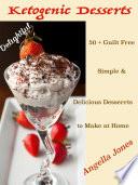 Delightful Ketogenic Desserts Recipes