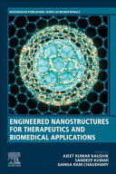 Engineered Nanostructures for Therapeutics and Biomedical Applications