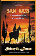 Sam Bass - A Dead Man's Hand, Aces and Eights ebook