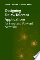 Designing Delay Tolerant Applications for Store and Forward Networks Book
