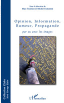 Pdf Opinion, Information, Rumeur, Propagande par ou avec les images Telecharger