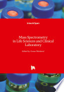 Mass Spectrometry in Life Sciences and Clinical Laboratory