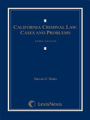 California Criminal Law  Cases and Problems