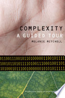 """""""Complexity: A Guided Tour"""" by Melanie Mitchell"""