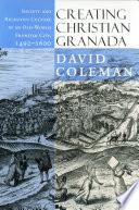 Creating Christian Granada