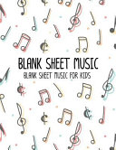 Blank Sheet Music for Kids