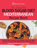 The Essential Blood Sugar Diet Mediterranean Recipe Book
