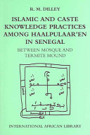 Islamic and Caste Knowledge Practices Among Haalpulaar en in Senegal