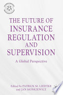 The Future of Insurance Regulation and Supervision