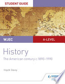 WJEC A level History Student Guide Unit 3  The American century c 1890 1990