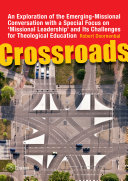 Crossroads: An Exploration of the Emerging-missional ...